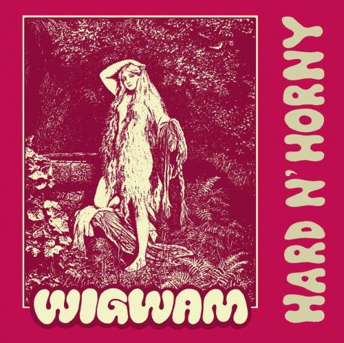 Wigwam - Hard & Horny
