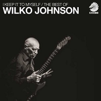 Wilko Johnson - I Keep It To Myself/the Best Of Wilko Johnson