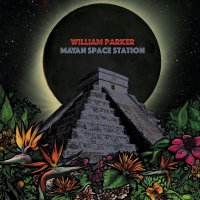William Parker -Mayan Space Station