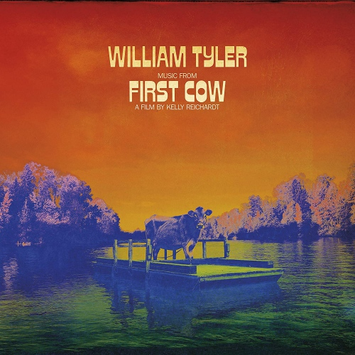 William Tyler -Music From First Cow