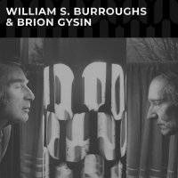 Williams S Burroughs & Brion Gysin - Williams S Burroughs & Brion Gysin