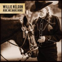 Willie Nelson -Ride Me Back Home