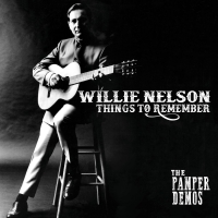 Willie Nelson - Things To Remember--The Pamper Demos Limited Edition