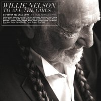Willie Nelson - To All The Girls