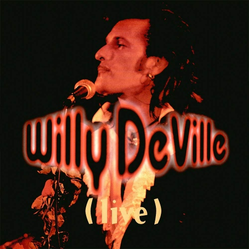 Willy Deville - Live From The Bottom Line To The Olympia Theatre 1993