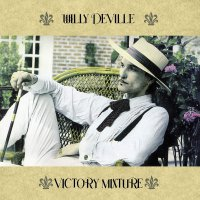 Willy Deville -Victory Mixture