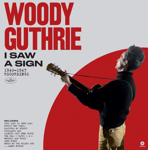 Woody Guthrie - I Saw A Sign: 1940-1947 Recordings