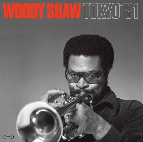 Woody Shaw Tokyo 81 Upcoming Vinyl July 13 2018