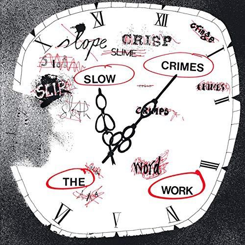 Work - Slow Crimes