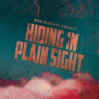 Worldservice Project - Hiding In Plain Sight