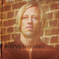 Wovenhand -Early Wovenhand
