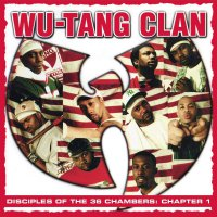 Wu-Tang Clan -Disciples Of The 36 Chambers: Chapter 1