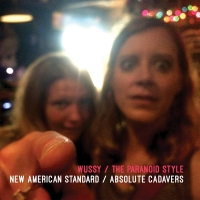 Wussy & The Paranoid Style - New American Standard / Absolute Cadavers
