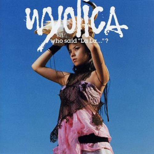 Wyolica -Who Said 'La La...'?