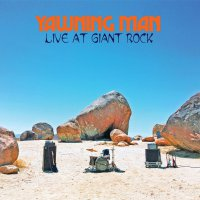 Yawning Man -Live At Giant Rock