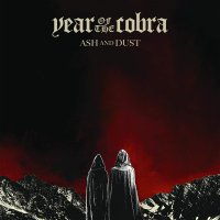 Year Of The Cobra - Ash And Dust