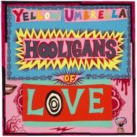 Yellow Umbrella - Hooligans Of Love Lim.ed./+ Download