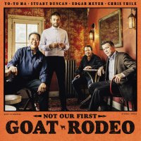 Yo-Yo Ma / Stuart Duncan / Edgar Meyer /  Thile -Not Our First Goat Rodeo