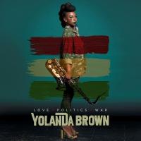 Yolanda Brown -Love Politics War