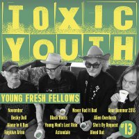 Young Fresh Fellows -Toxic Youth