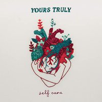 Yours Truly - Self Care