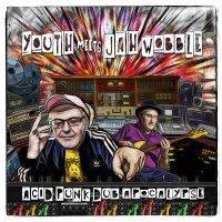 Youth Meets Jah Wobble - Acid Punk Dub Apocalypse