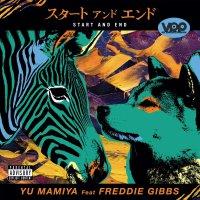 Yu Mamiya / Freddie Gibbs -Start & End