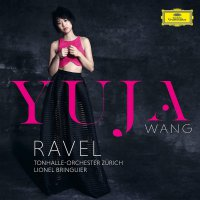 Yuja Wang/tonhalle-Orchester ZRich/lionel Bring - Ravel: Piano Concerto I N G, M. 83; Piano Concerto For The Left Hand