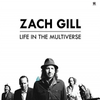 Zach Gill - Life In The Multiverse