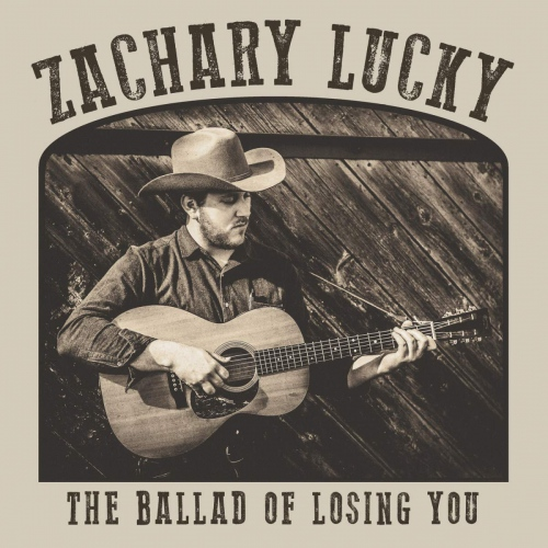 Zachary Lucky - The Ballad Of Losing You