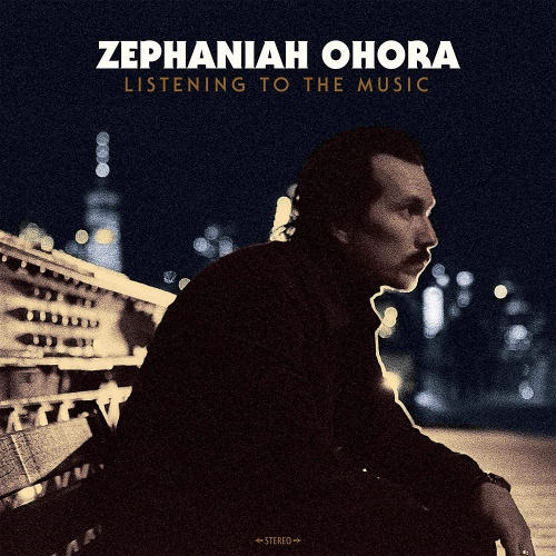 Zephaniah Ohora - Listening To The Music