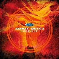 Zero T  &  Beta 2 - Exiles