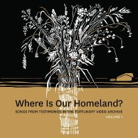 Zisl Slepovitch / Sasha Lurje -Where Is Our Homeland? Songs From Testimonies In The Fortunoff Video Archive, Vol. 1