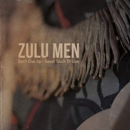 Zulu Men - Don't Give Up / Sweet Touch Of Love